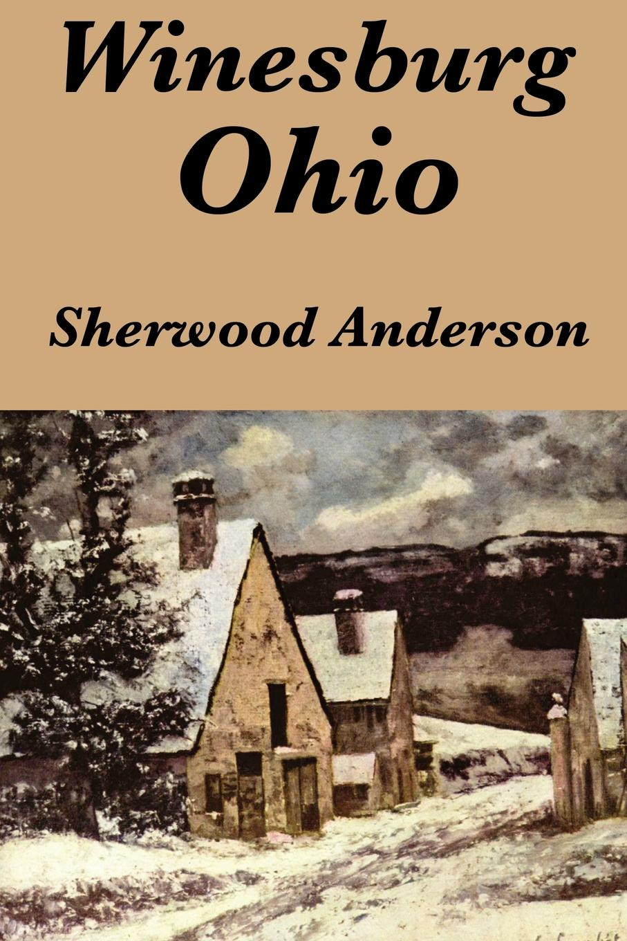 Sherwood Anderson Winesburg Ohio by Sherwood Anderson