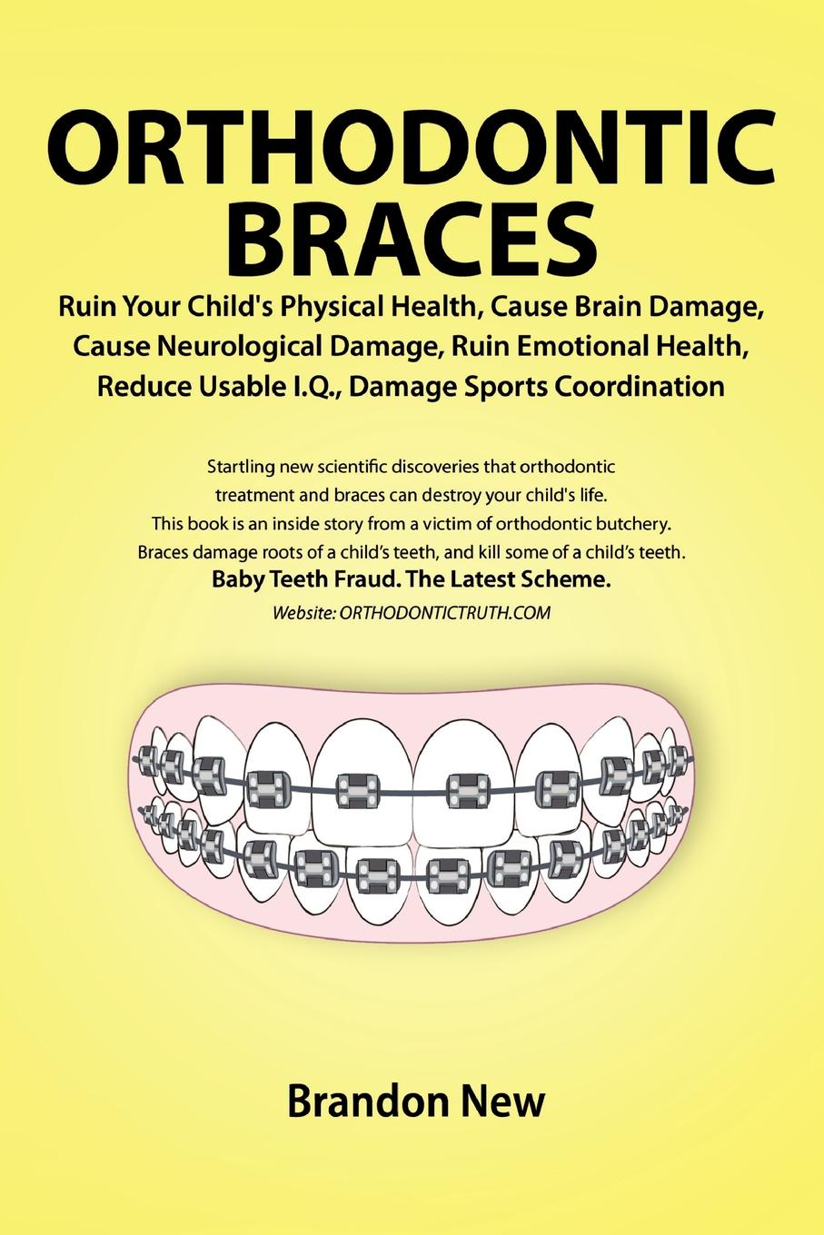 Brandon New Orthodontic Braces Ruin Your Child's Physical Health, Cause Brain Damage, Cause Neurological Damage, Ruin Emotional Health, Reduce Usable I.Q., Damage Sports Coordination oana cazacu dynamic damage and fragmentation