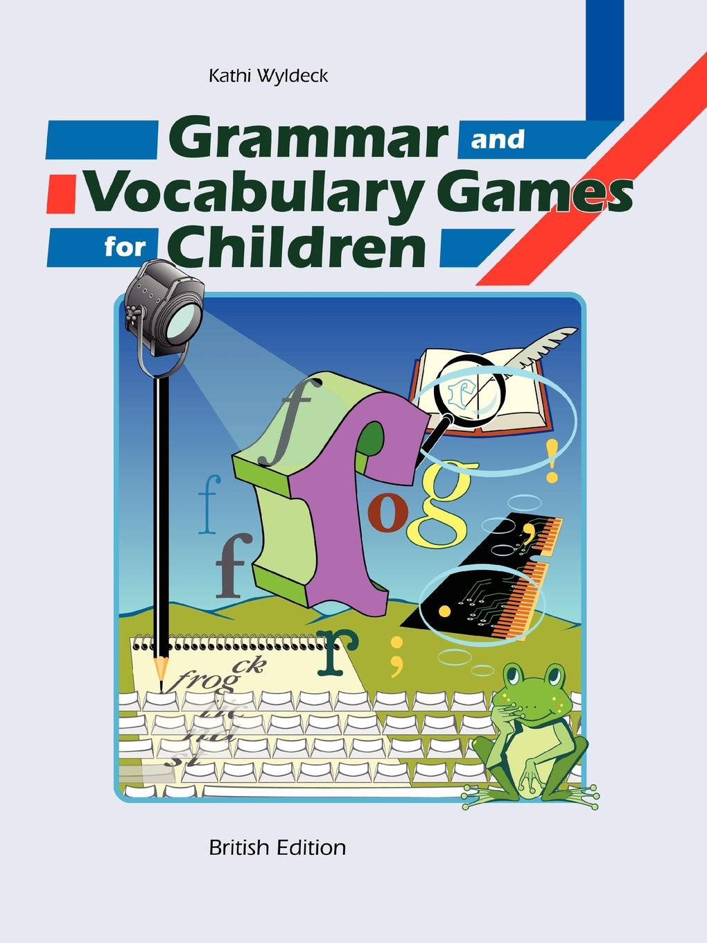 Kathi Wyldeck Grammar and Vocabulary Games for Children gordon lewis games for children