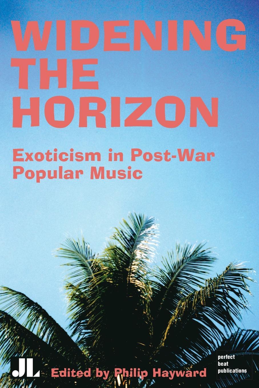 Widening the Horizon. Exoticism in Post-War Popular Music