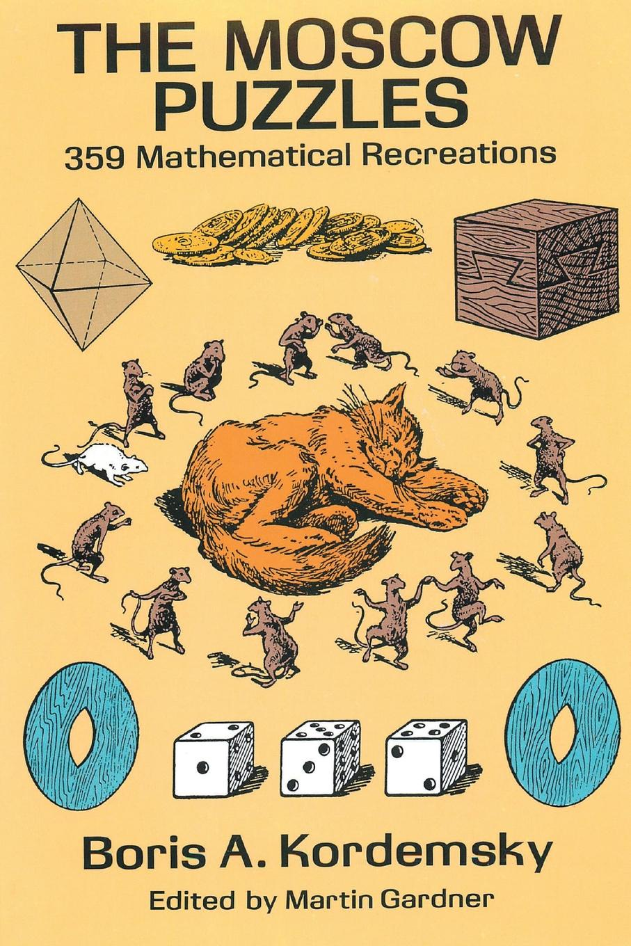 Boris A. Kordemsky. The Moscow Puzzles. 359 Mathematical Recreations