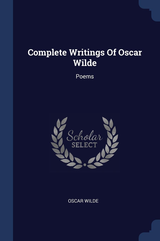 Oscar Wilde Complete Writings Of Oscar Wilde. Poems oscar wilde the ballad of reading gaol a poetry