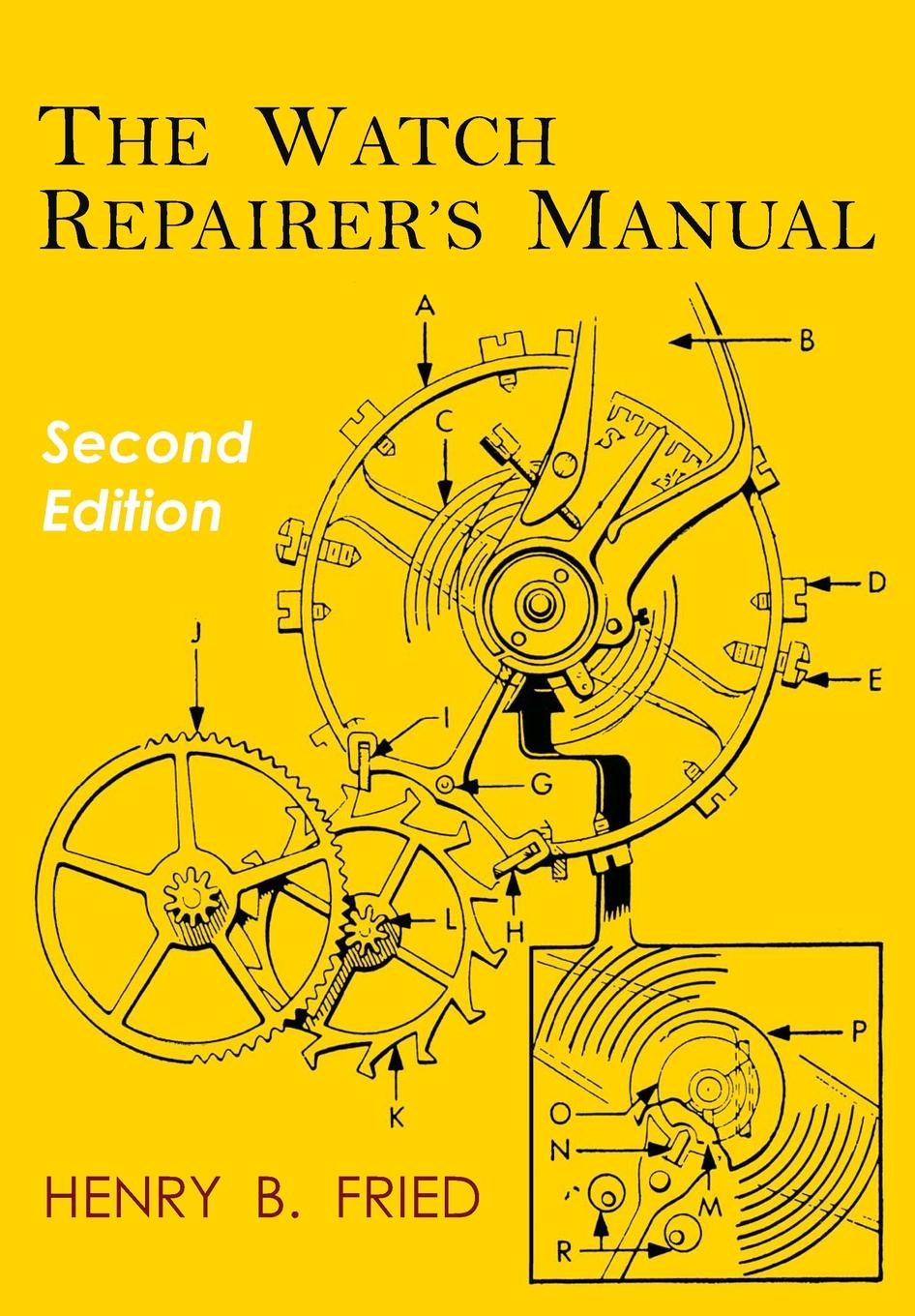 Henry B. Fried. The Watch Repairer's Manual. Second Edition