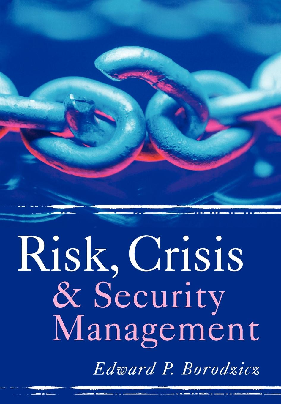 Borodzicz Risk, Crisis and Security Mana frances cowell crisis wasted leading risk managers on risk culture