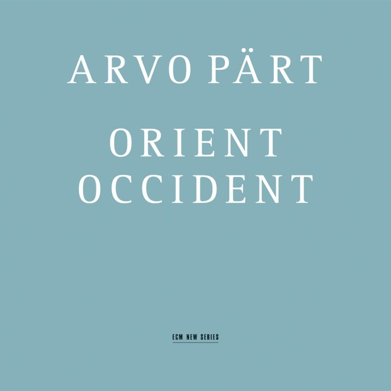Arvo Part. Orient & Occident arvo part orient