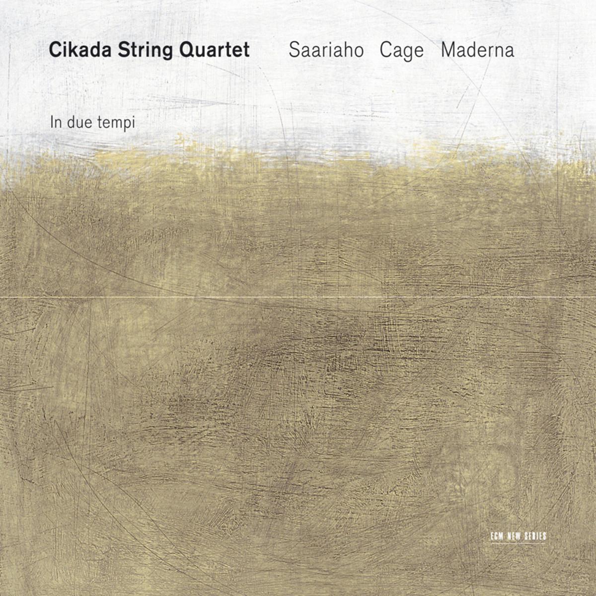 Cikada Quartet. Saariaho, Cage, Maderna
