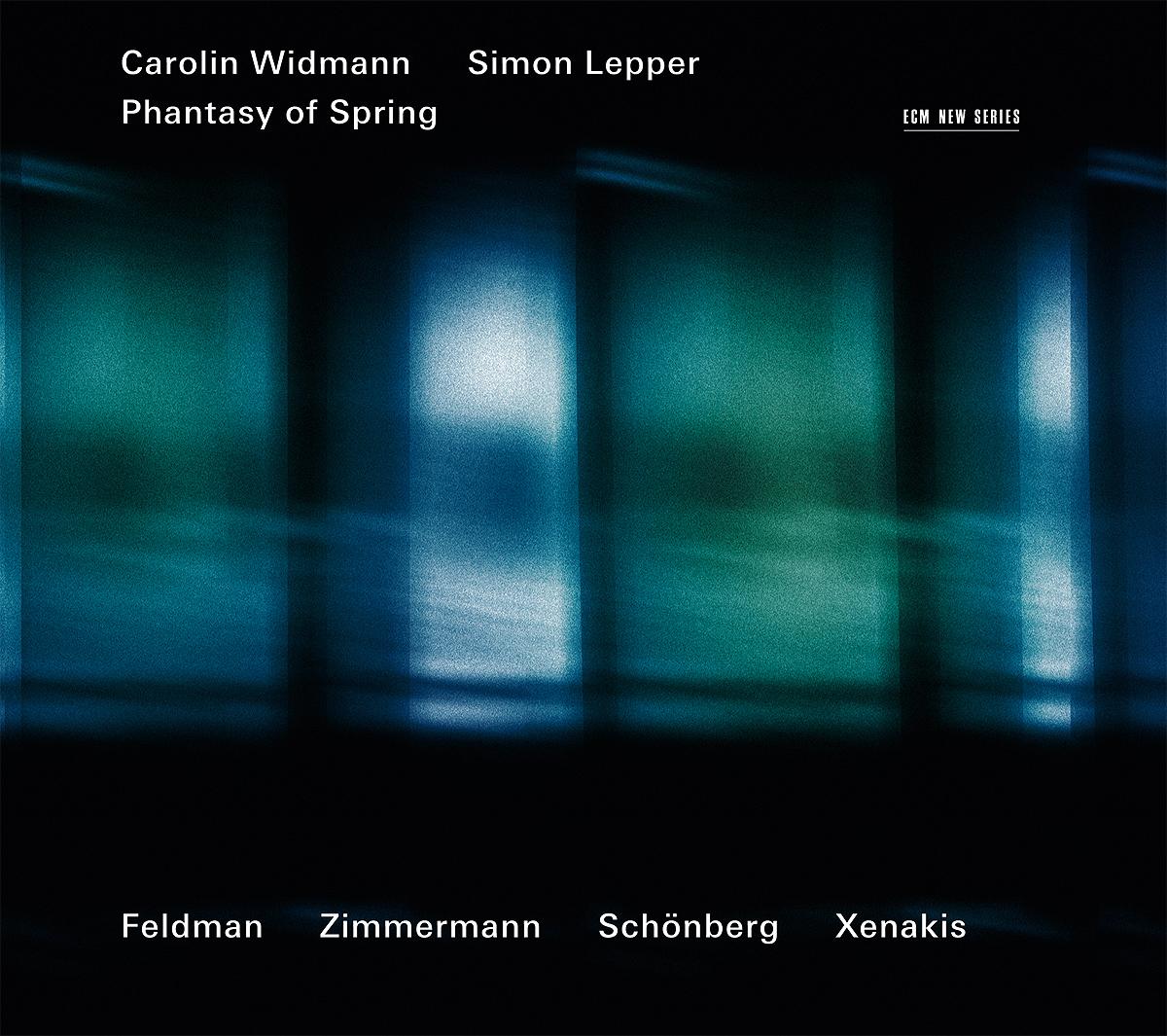 Carolin Widmann, Simon Lepper. Phantasy Of Spring: Feldman, Zimmermann, Schoenberg, Xenakis