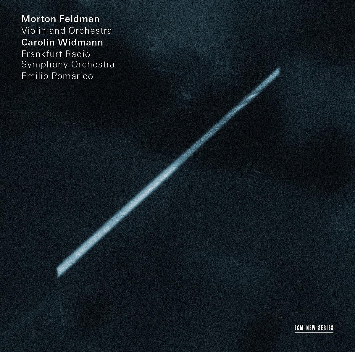 Carolin Widmann. M.Feldman: Violin And Orchestra carolin wufka akquisitionscontrolling