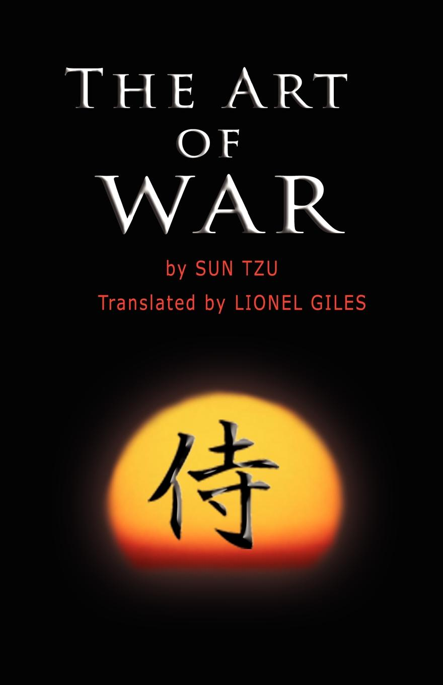 Sun Tzu, Lionel Giles The Art of War. The oldest military treatise in the world