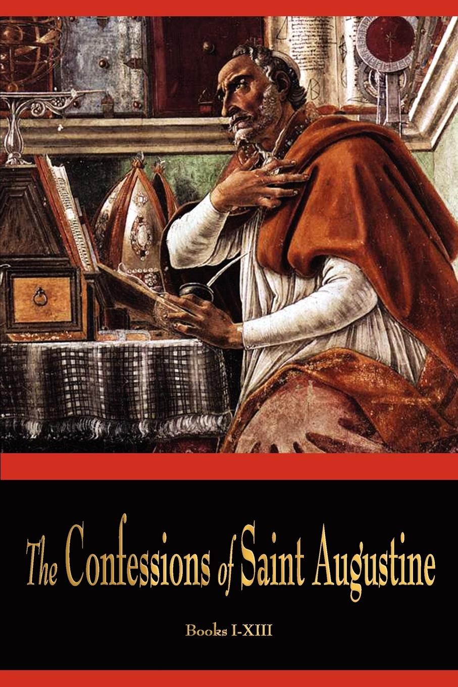 St Augustine, E. B. Pusey The Confessions of St. Augustine confessions of an ex doofus itchy footed mutha