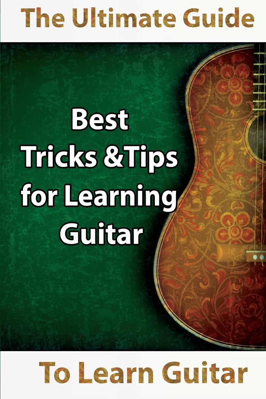 Mavis Kerr Learn Guitar. The Ultimate Guide to Learn Guitar: Best Tips and Tricks for Learning Guitar guitar accessories 1 pcs x 25 5electric guitar fretboard electric guitar rose wood fretboard parts 00 025 inlay