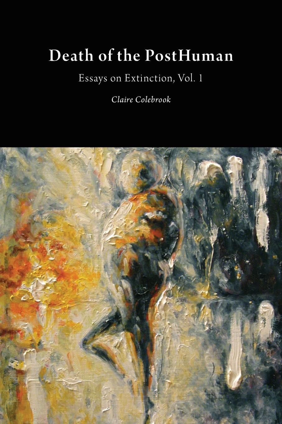 Claire Colebrook Death of the PostHuman. Essays on Extinction Vol. 1 neil cornwell the turn of the screw and what maisie knew contemporary critical essays