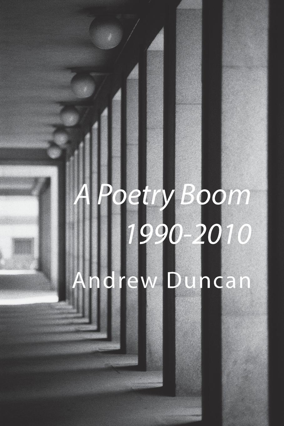 Andrew Duncan A Poetry Boom 1990-2010