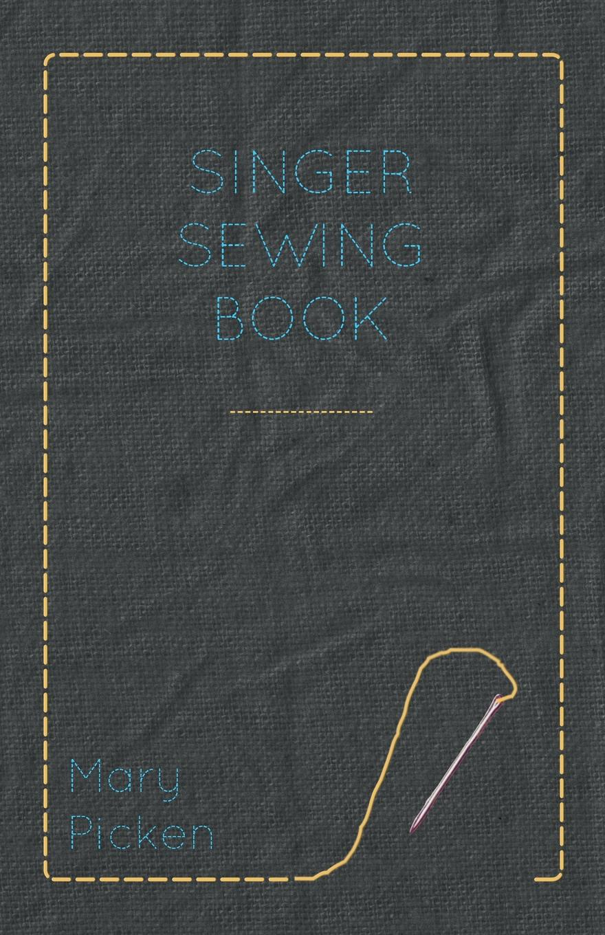Mary Picken. Singer Sewing Book