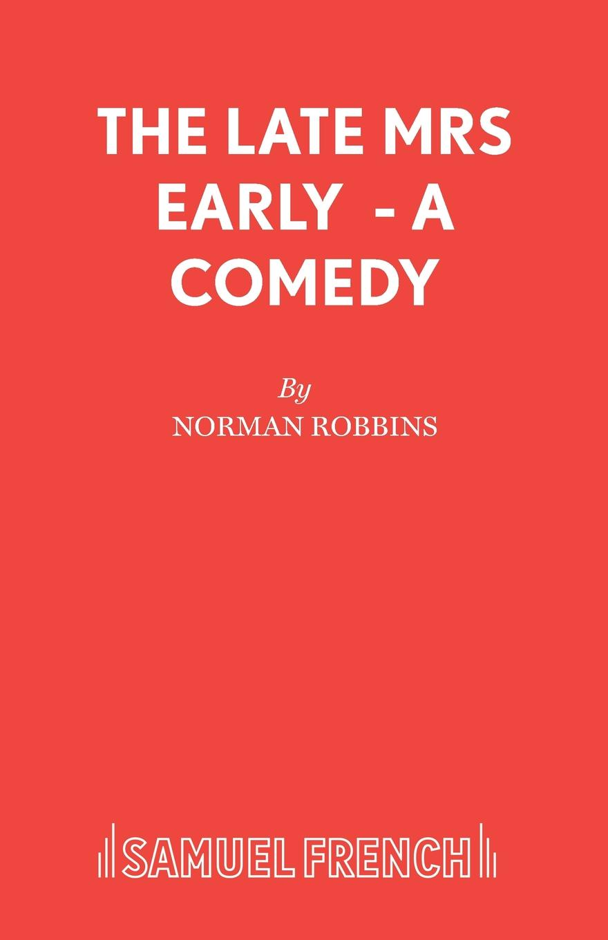 Norman Robbins The Late Mrs Early - A Comedy susan crosby the millionaire s christmas wife