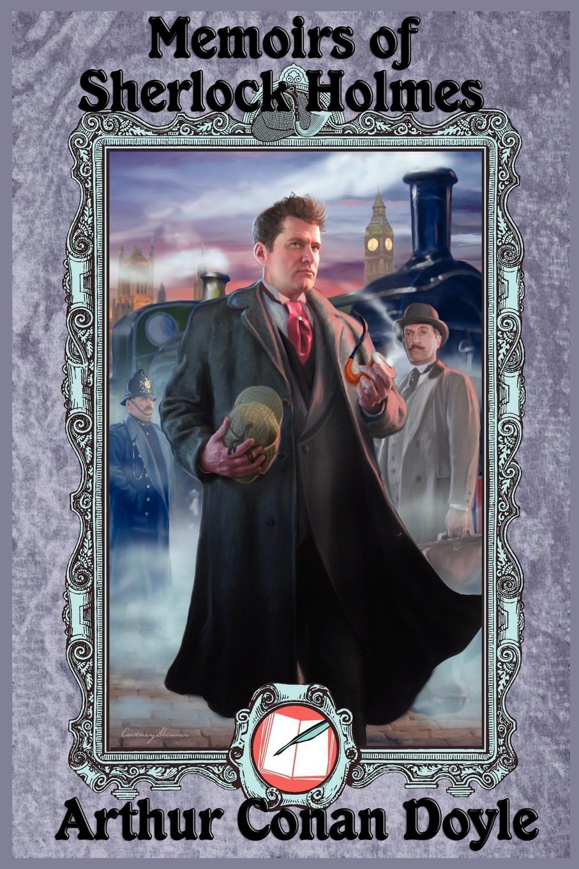 Arthur Conan Doyle Memoirs of Sherlock Holmes
