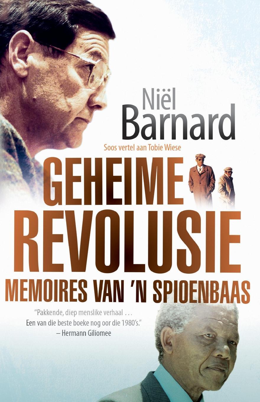 Niël Barnard Geheime Revolusie. Memoires van 'n spioenbaas david ames wells het geld van robinson crusoe
