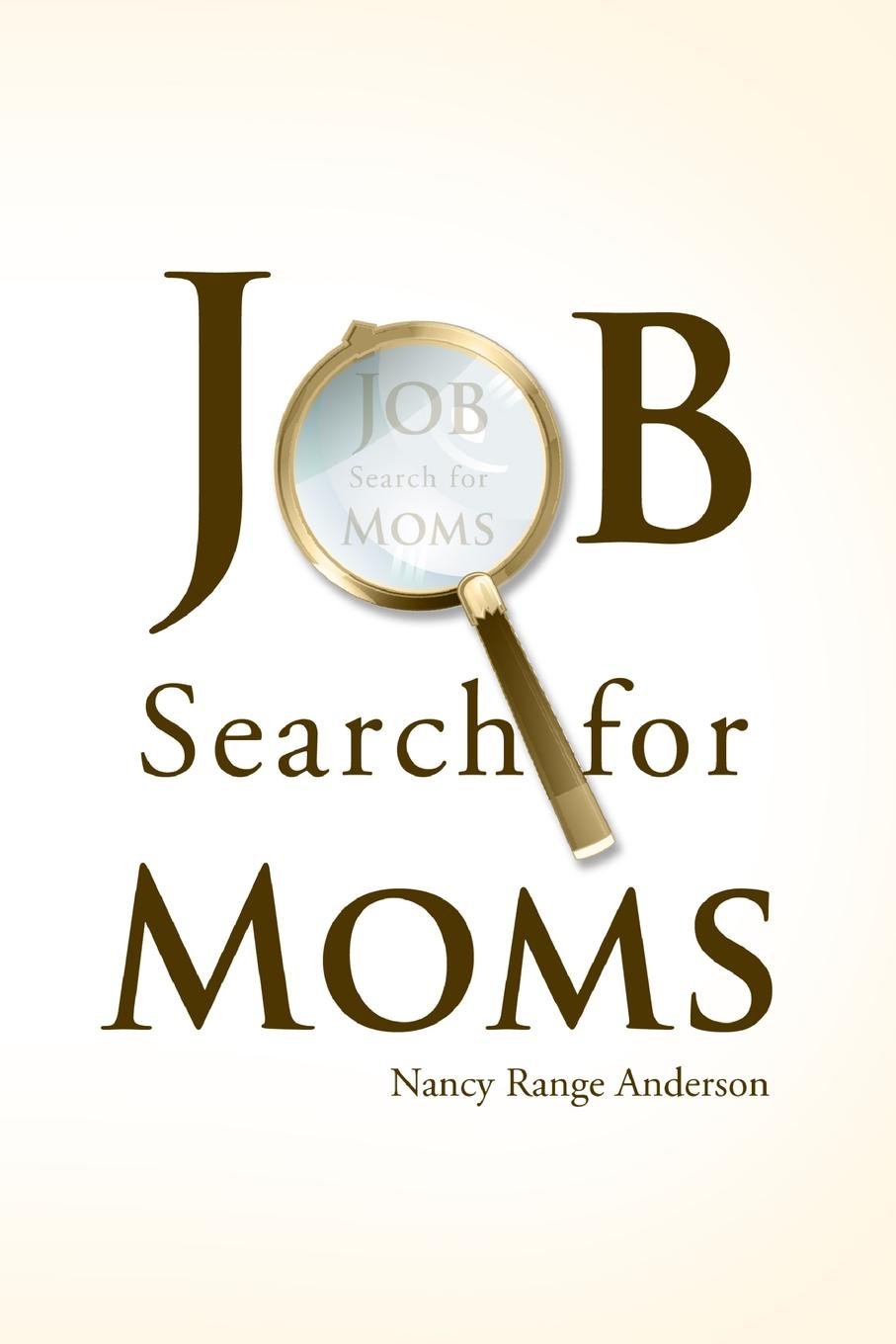 Nancy Range Anderson Job Search Skills for Moms optimal unemployment insurance in a job search
