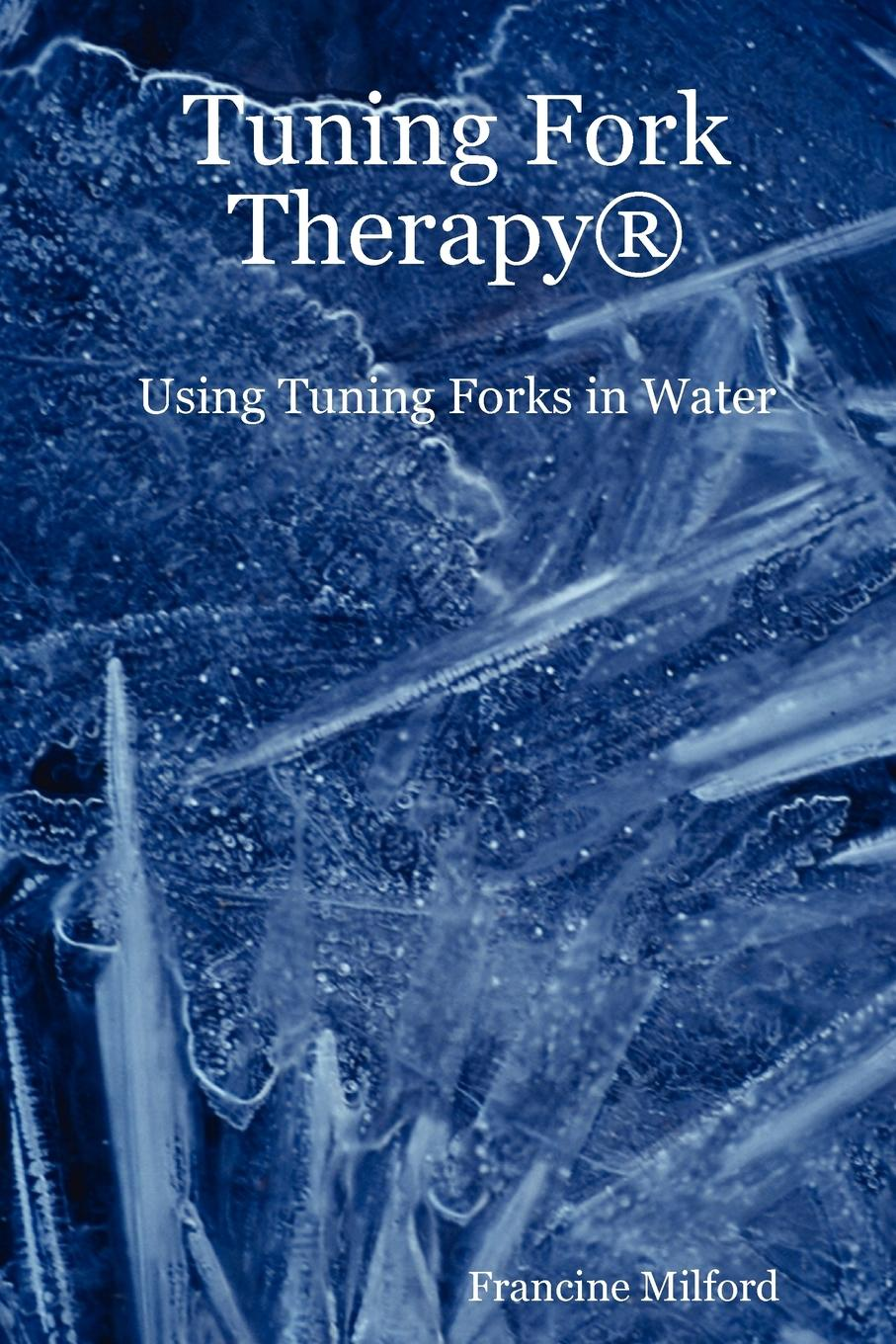 Francine Milford Tuning Fork Therapy (R). Using Tuning Forks in Water 128hz medical system testing tuning fork with nerve plexor