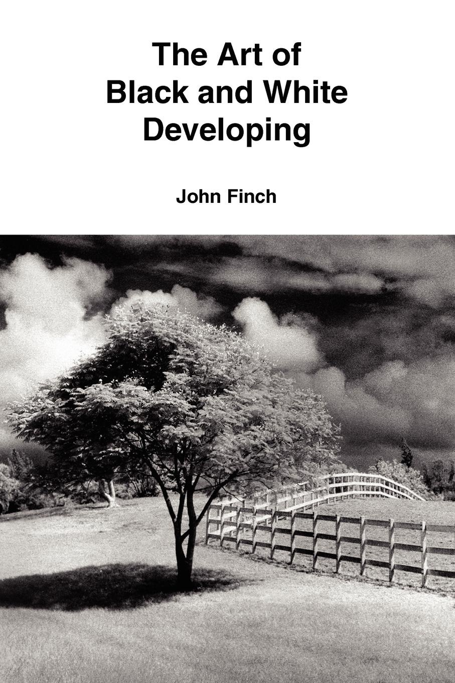 John Finch. The Art of Black and White Developing