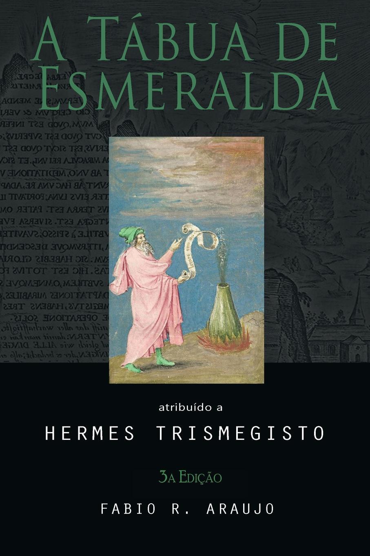Hermes Trismegisto A Tabua de Esmeralda цены