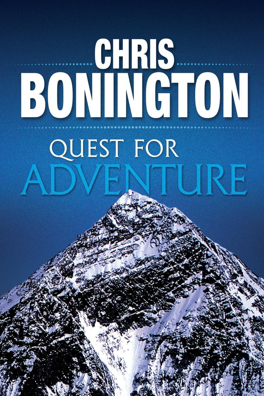 Chris Bonington Quest for Adventure. Remarkable feats of exploration and adventure цены