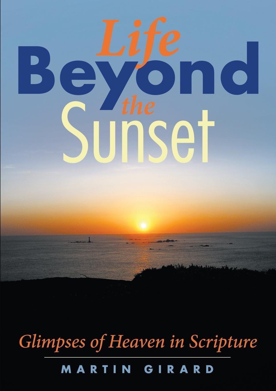 Martin Girard Life beyond the sunset gone beyond volume 2