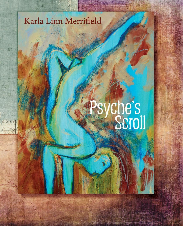 Karla Linn Merrifield Psyche's Scroll dmitrii emets methodius buslaev the scroll of desires
