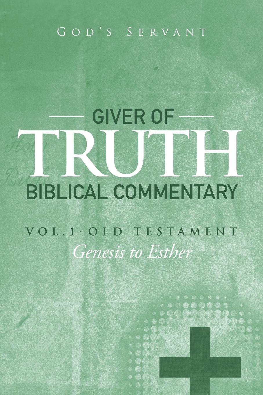 God's Servant Giver of Truth Biblical Commentary-Vol. 1. Old Testament m udovichenko the stargazer s servant