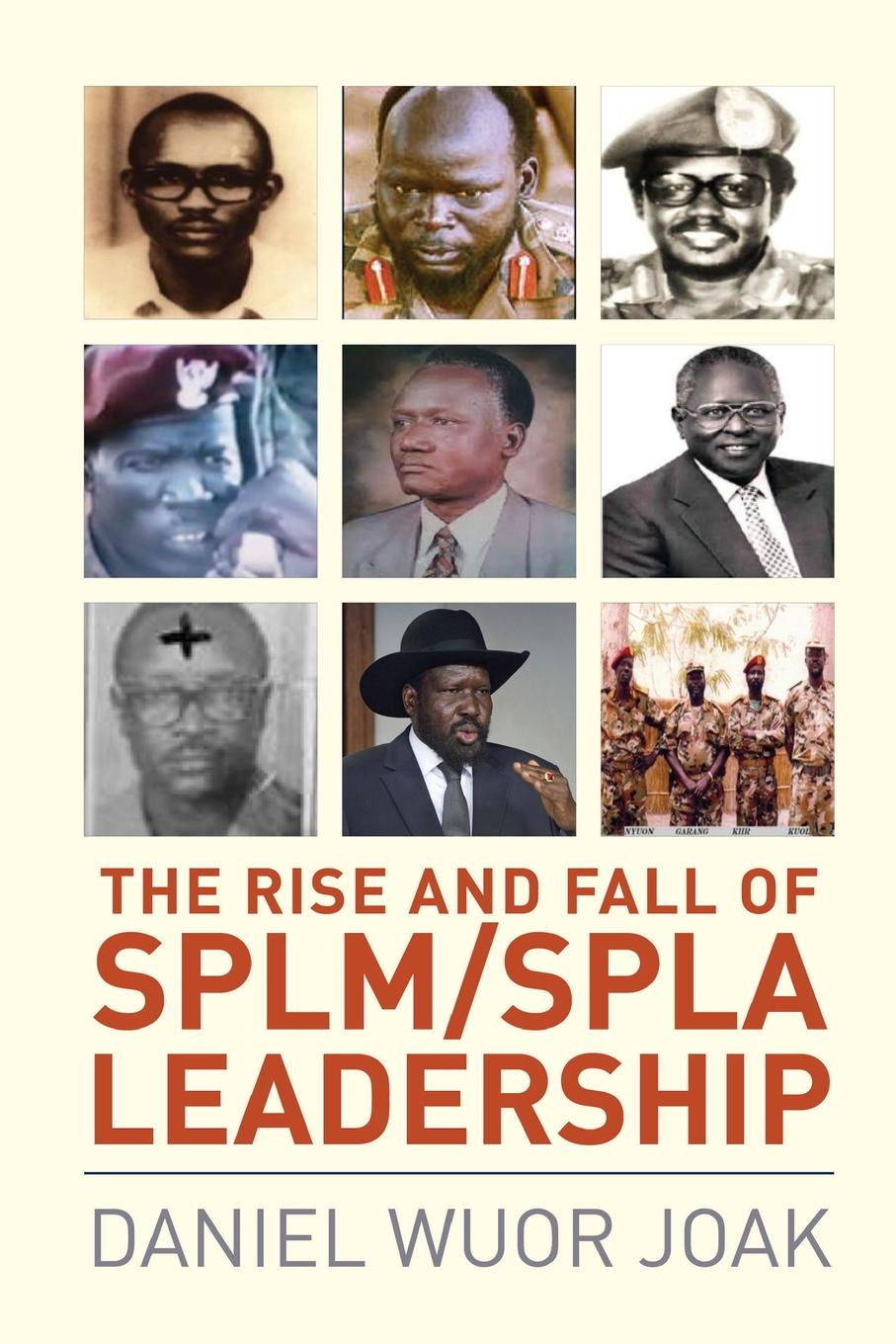 лучшая цена Daniel Wuor Joak The Rise and Fall of SPLM/SPLA Leadership