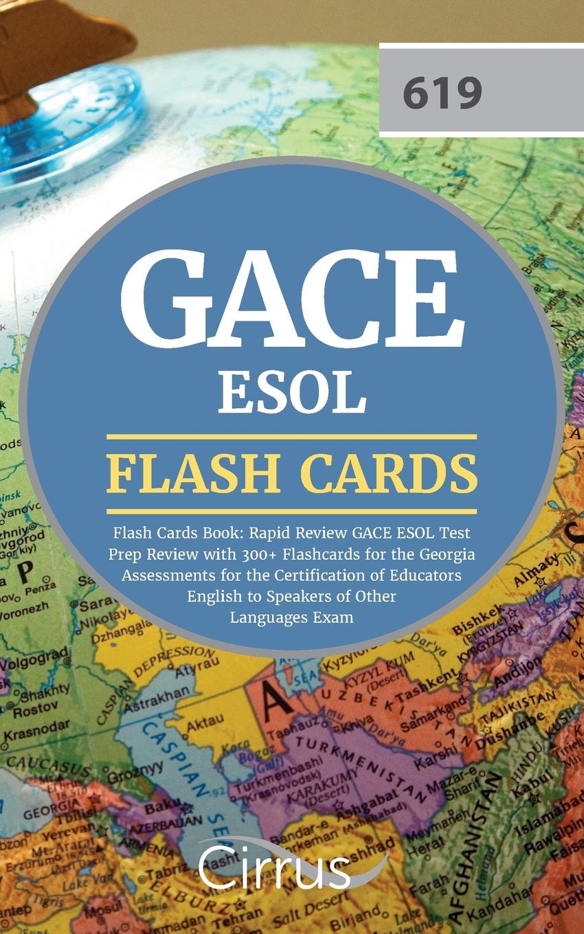 Купить GACE ESOL Flash Cards Book 2019-2020. Rapid Review GACE ESOL Test Prep Review with 300+ Flashcards for the Georgia Assessments for the Certification of Educators English to Speakers of Other на XWAP.SU