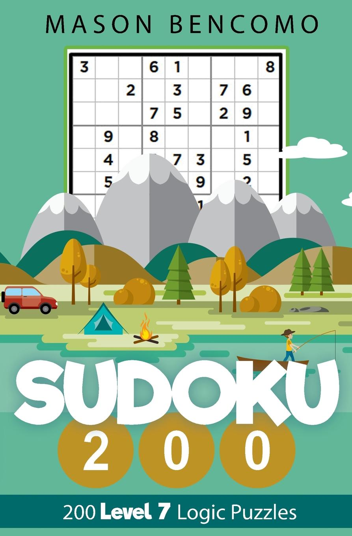Mason Bencomo Sudoku 200. More Hard Sudoku For Everyone, Take Them On An Adventure недорого