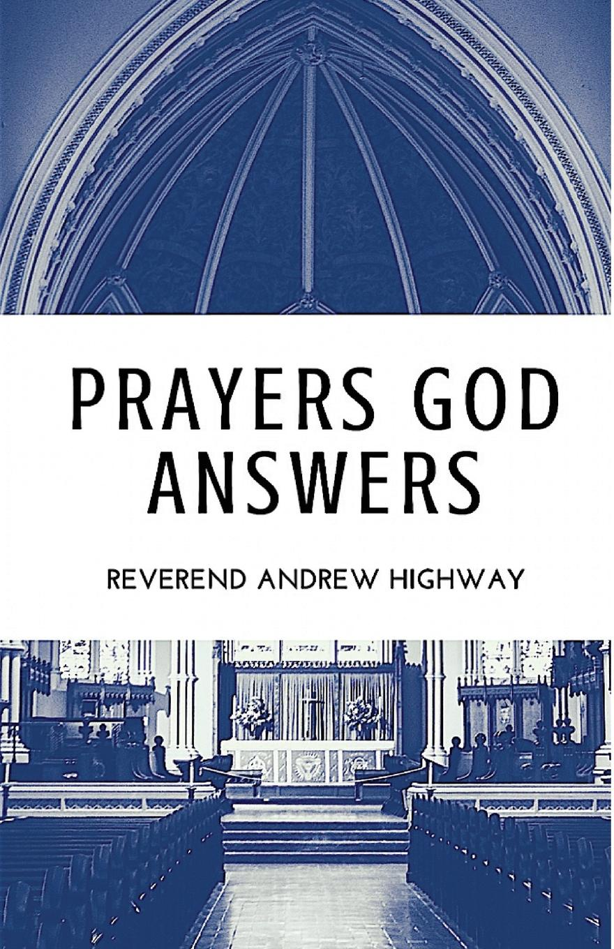 Reverend Andrew Highway Prayers God Answers rosalind goforth how i know god answers prayer