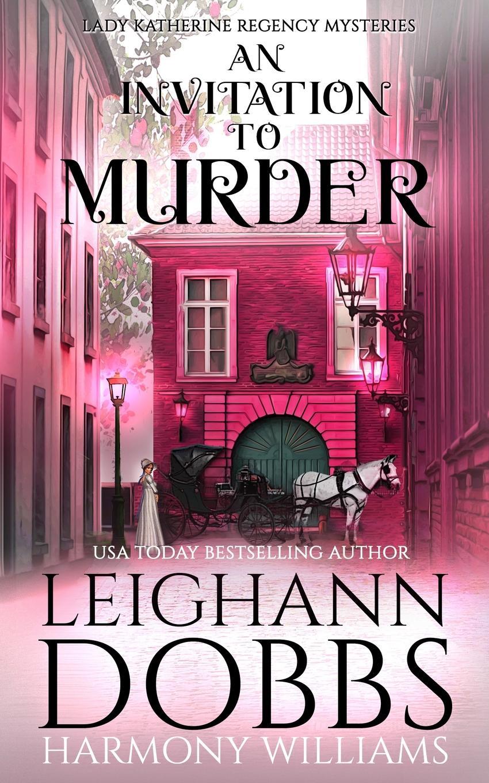Leighann Dobbs, Harmony Williams An Invitation To Murder