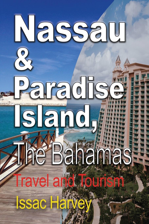 Harvey Issac Nassau & Paradise Island, The Bahamas. Travel and Tourism the bahamas