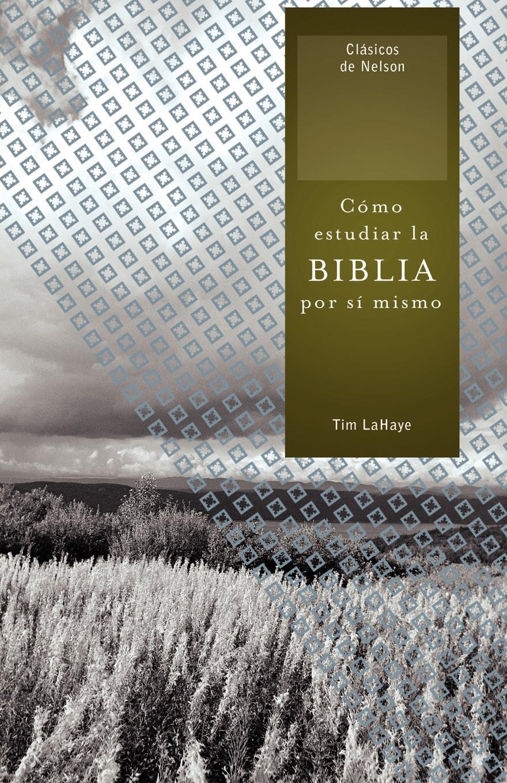 Tim LaHaye Como Estudiar la Biblia Por Si Mismo . How to Study the Bible for Yourself mismo ремень