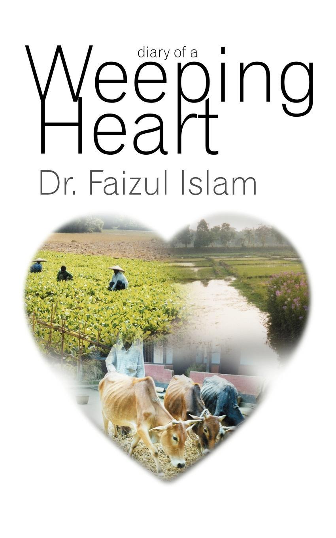 Faizul Islam, Dr Islam Diary of a Weeping Heart