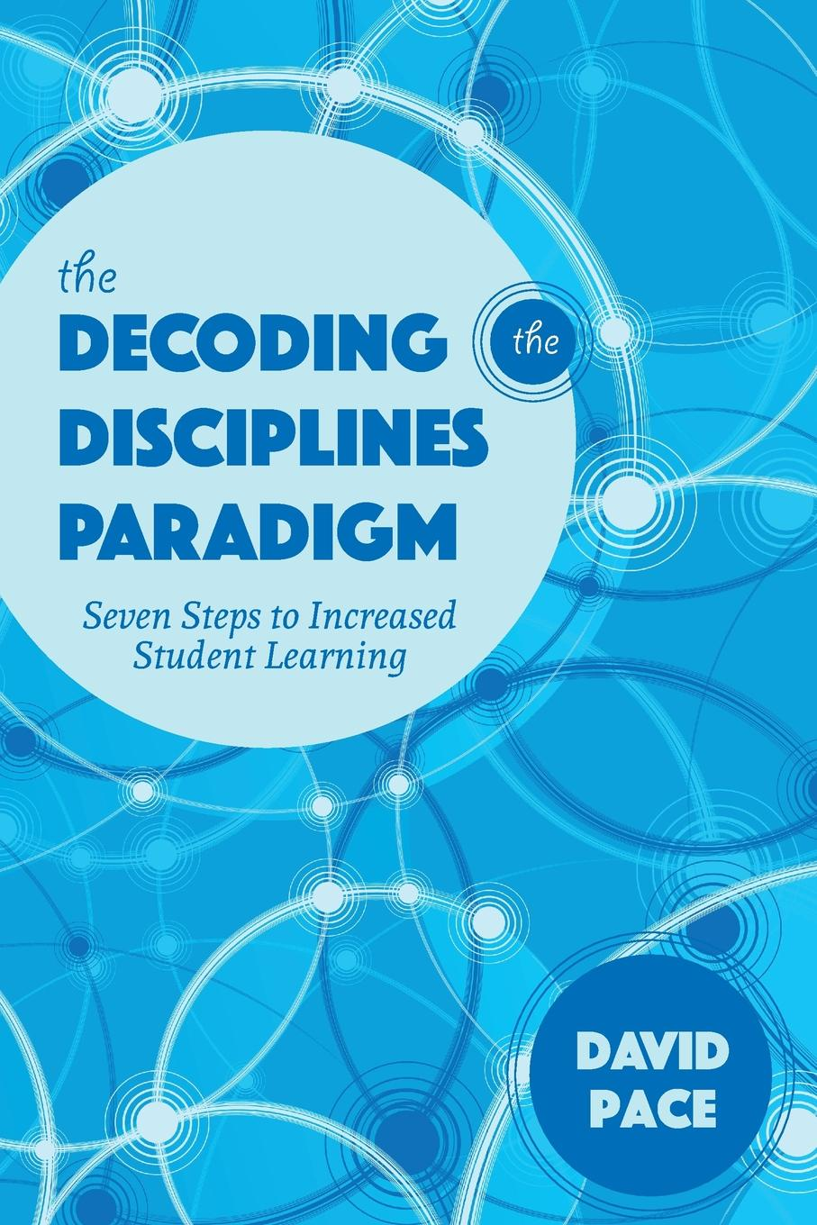 David Pace Decoding the Disciplines Paradigm. Seven Steps to Increased Student Learning seven steps for handling grief