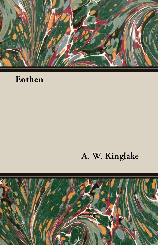 A. W. Kinglake, A. W. Kinglake Eothen
