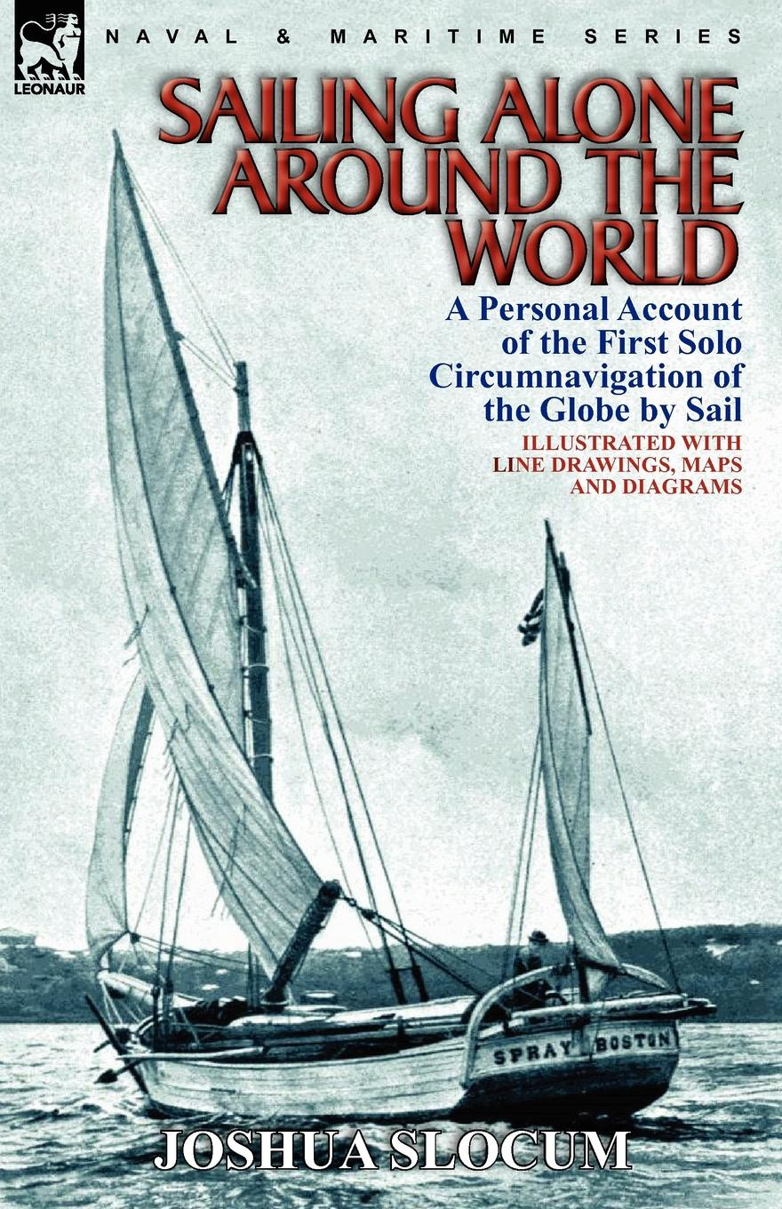 Joshua Slocum Sailing Alone Around the World. a Personal Account of the First Solo Circumnavigation of the Globe by Sail slocum 408