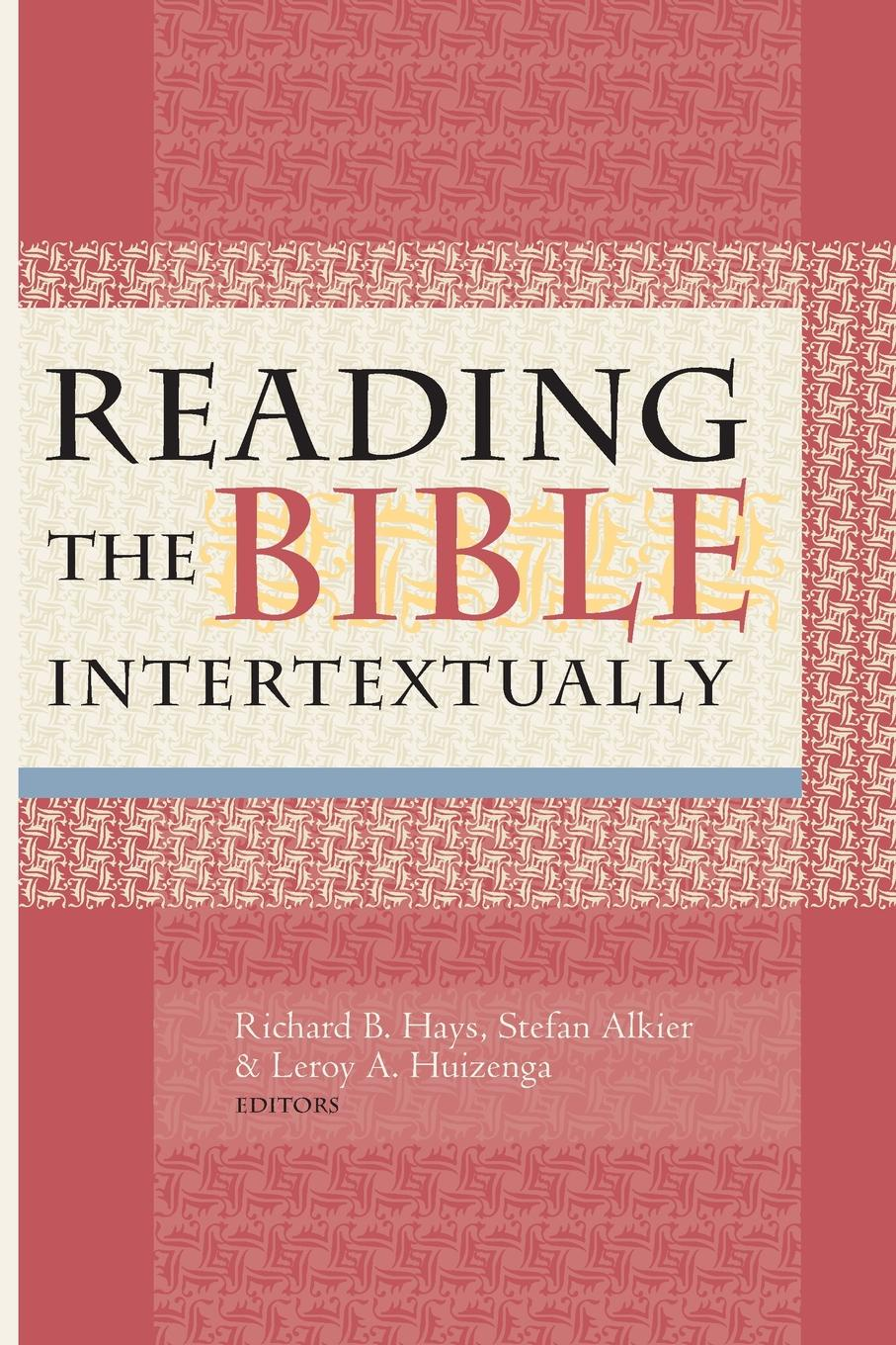 Reading the Bible Intertextually lemuel kelley washburn is the bible worth reading and other essays