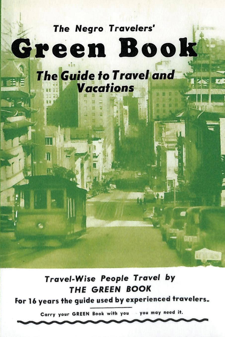 Victor H. Green The Negro Travelers' Green Book. 1954 Facsimile Edition fellow travelers