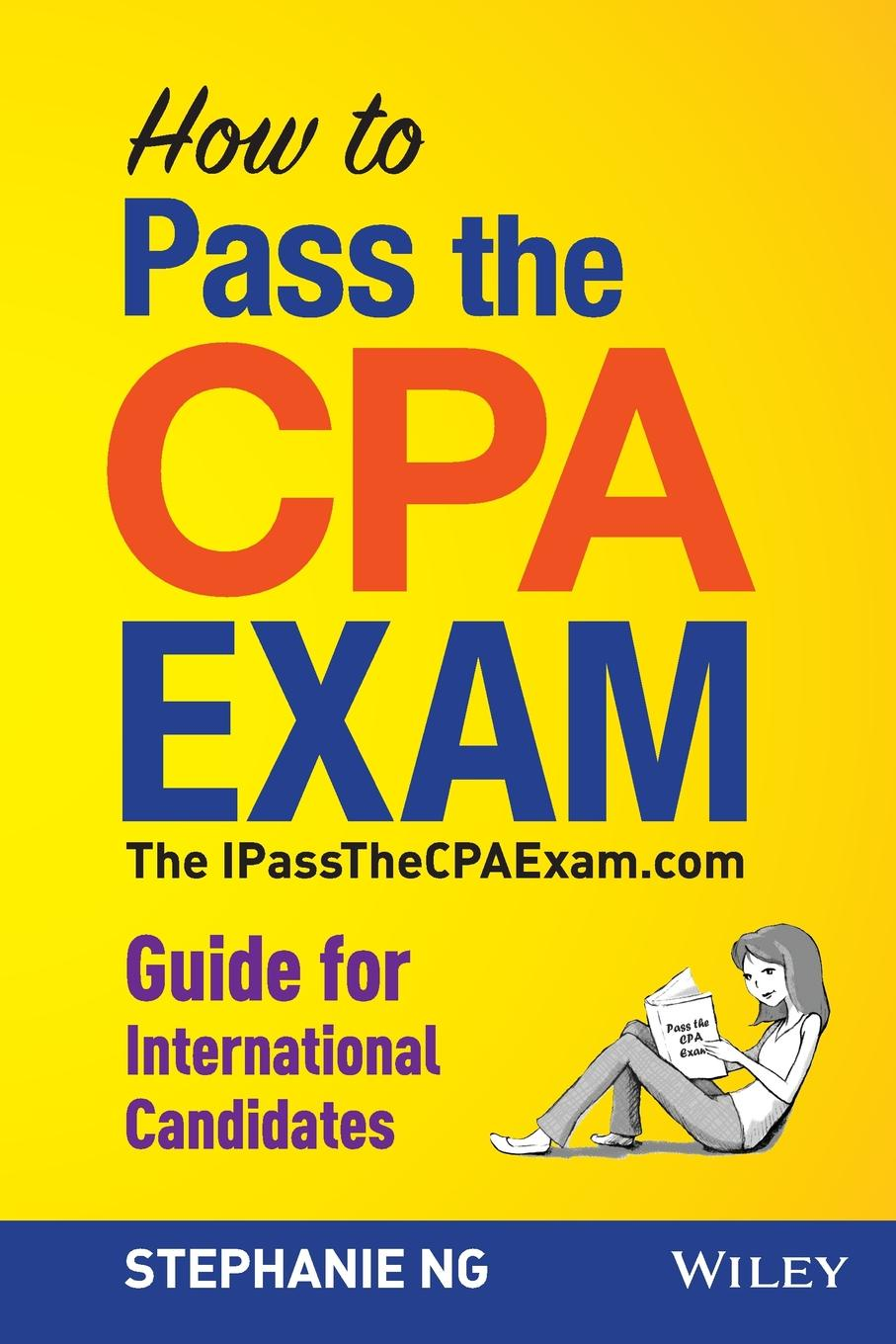 Stephanie Ng How to Pass the CPA Exam. An International Guide roger philipp wiley cpa exam review 2011 update isbn 9781118016374