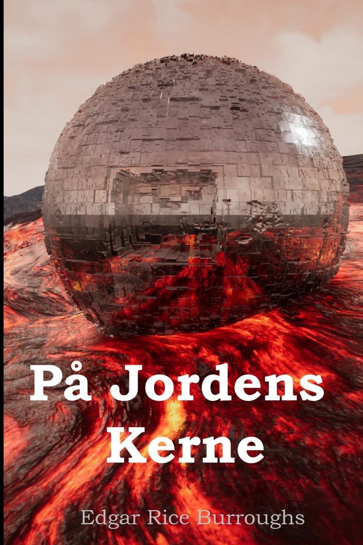 Edgar Rice Burroughs Pa Jordens Kerne. At the Earth's Core, Danish edition hans peter holst den lille hornblaeser et digt danish edition