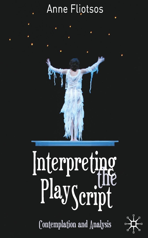 все цены на Anne Fliotsos Interpreting the Play Script. Contemplation and Analysis онлайн