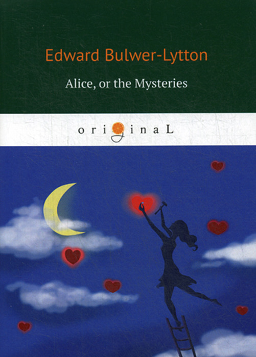 Edward Bulwer-Lytton Alice, or the Mysteries edward bulwer lytton alice or the mysteries