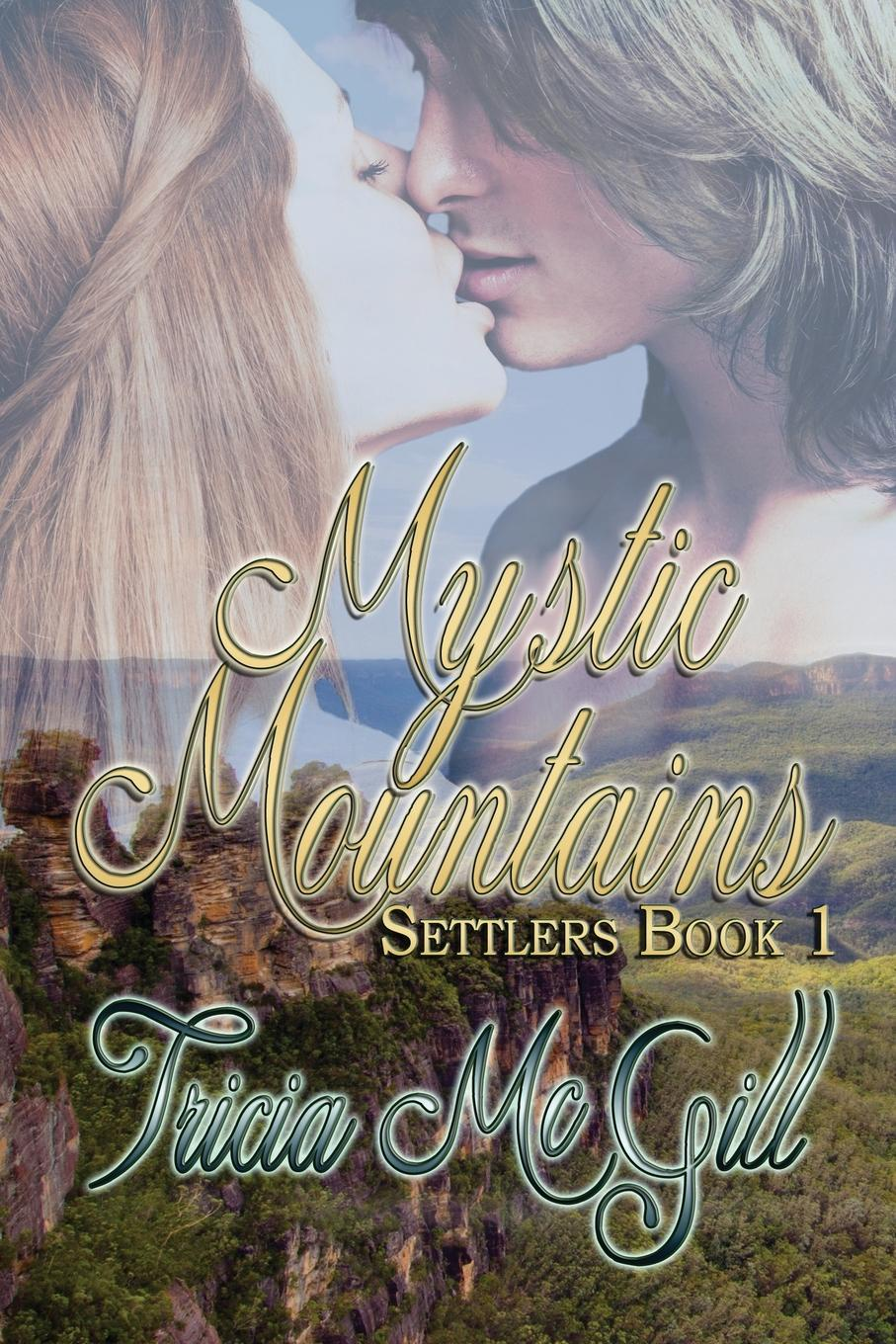 Tricia McGill Mystic Mountains john logan campbell poenamo sketches of the early days in new zealand romance and reality of antipodean life in the infancy of a new colony