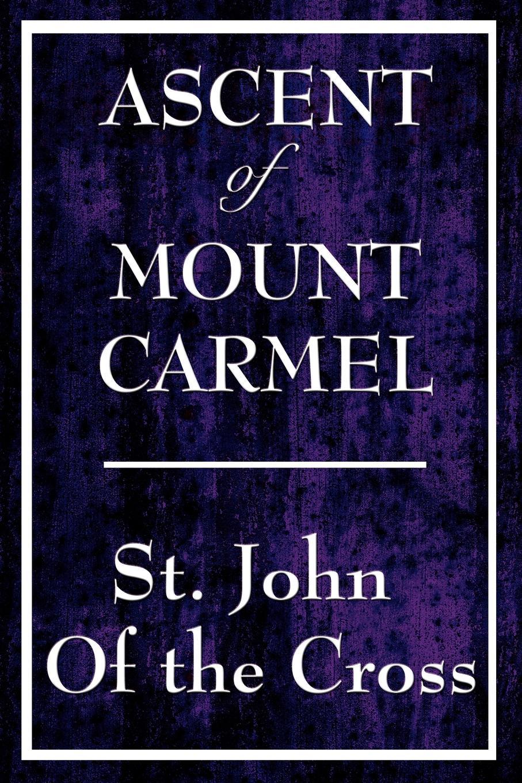 Фото - John Of the Cross St John of the Cross, St John of the Cross Ascent of Mount Carmel st john of the cross ascent of mount carmel