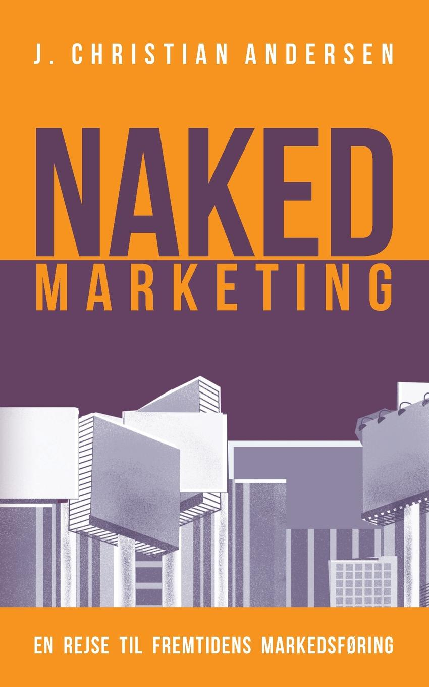J. Christian Andersen Naked Marketing