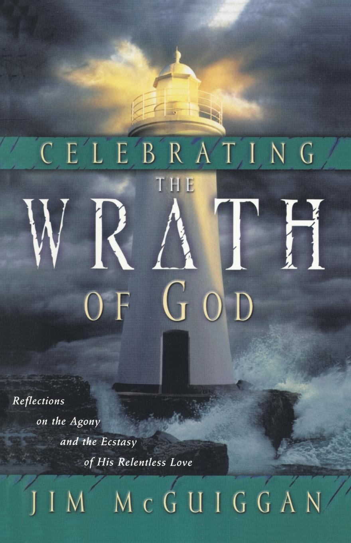 лучшая цена Jim McGuiggan Celebrating the Wrath of God